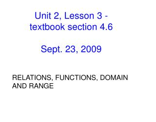 Unit 2, Lesson 3 -  textbook section 4.6 Sept. 23, 2009