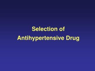 Selection of Antihypertensive Drug