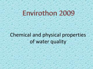 Chemical and physical properties of water quality