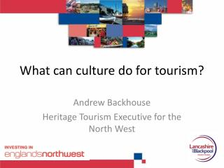 What can culture do for tourism?
