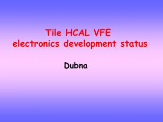 Tile HCAL VFE  electronics development status