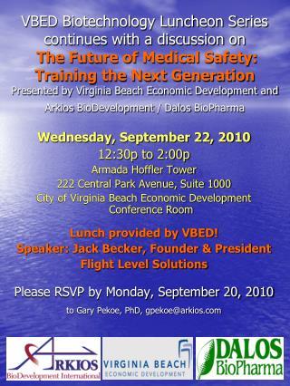 Wednesday, September 22, 2010 12:30p to 2:00p Armada Hoffler Tower
