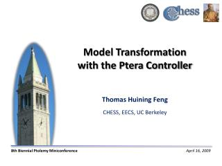 Model Transformation with the Ptera Controller