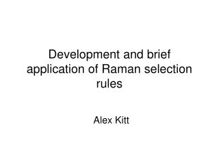Development and brief application of Raman selection rules