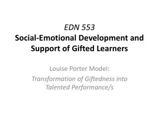 EDN 553 Social-Emotional Development and Support of Gifted Learners