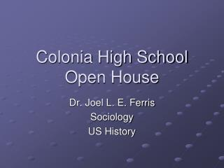 Colonia High School Open House