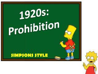 1920s: Prohibition