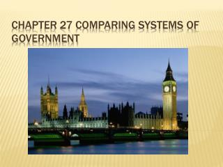 Chapter 27 Comparing systems of government