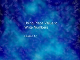Using Place Value to Write Numbers
