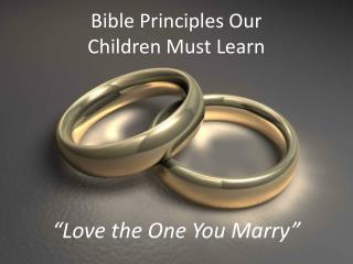 Bible Principles Our Children Must Learn