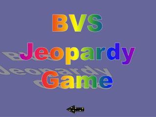 BVS Jeopardy Game