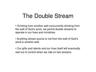 The Double Stream