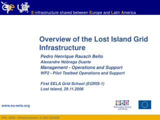 Overview of the Lost Island Grid Infrastructure