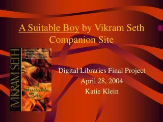 A Suitable Boy  by Vikram Seth Companion Site