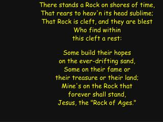 There stands a Rock on shores of time, That rears to heav'n its head sublime;