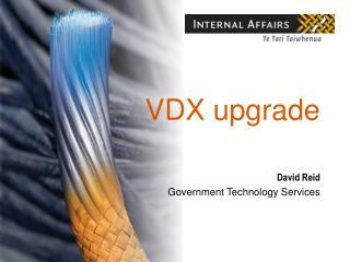 VDX upgrade