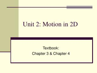 Unit 2: Motion in 2D