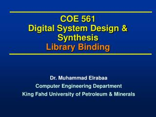 COE 561 Digital System Design & Synthesis Library Binding