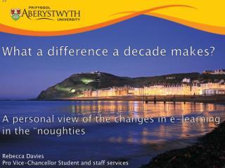 Rebecca Davies Pro Vice-Chancellor Student and staff services