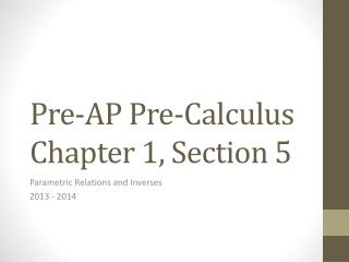 Pre-AP Pre-Calculus Chapter 1, Section 5