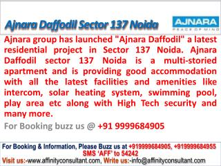 Ajnara Daffodil apartments Sector 137 Noida @ 09999684905