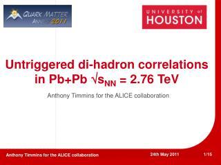 Untriggered di-hadron correlations in Pb+Pb  ?s NN  = 2.76 TeV