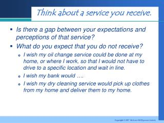 Think about a service you receive.