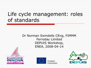 Life cycle management: roles of standards