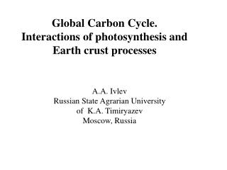 Global Carbon Cycle. Interactions of photosynthesis and Earth crust processes