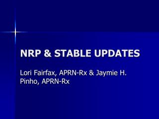NRP & STABLE UPDATES
