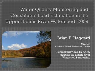 Brian E. Haggard Director, Arkansas Water Resources Center