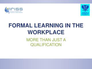 FORMAL LEARNING IN THE WORKPLACE