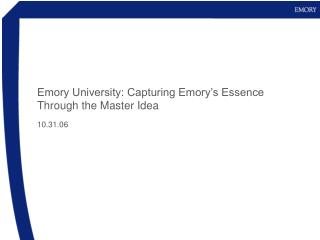 Emory University: Capturing Emory's Essence Through the Master Idea