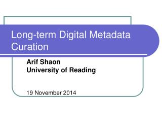 Long-term Digital Metadata Curation