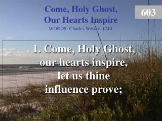 Come, Holy Ghost, Our Hearts Inspire  (1)