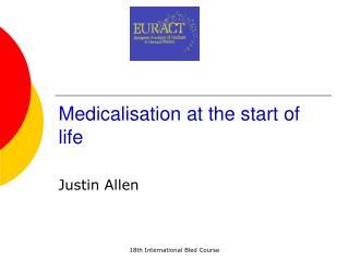 Medicalisation at the start of life