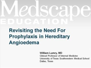 Revisiting the Need For Prophylaxis in Hereditary Angioedema
