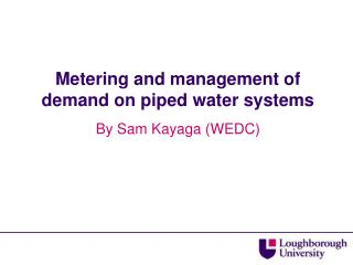 Metering and management of demand on piped water systems