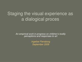 Staging the visual experience as a dialogical proces