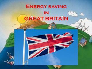 Energy saving  in  GREAT BRITAIN