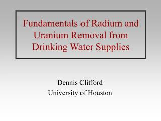 Fundamentals of Radium and Uranium Removal from Drinking Water Supplies