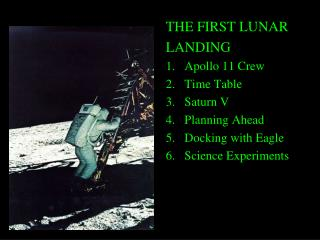 THE FIRST LUNAR LANDING Apollo 11 Crew Time Table Saturn V Planning Ahead Docking with Eagle