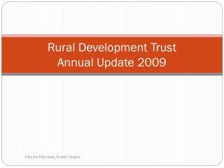 Rural Development Trust Annual Update 2009