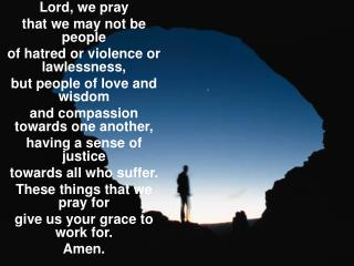 Lord, we pray that we may not be people of hatred or violence or lawlessness,