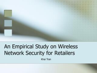 An Empirical Study on Wireless Network Security for Retailers