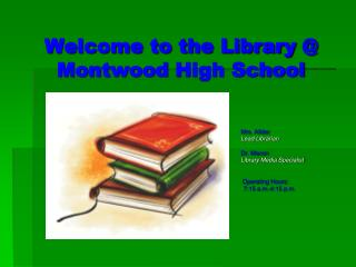 Welcome to the Library @  Montwood  High School