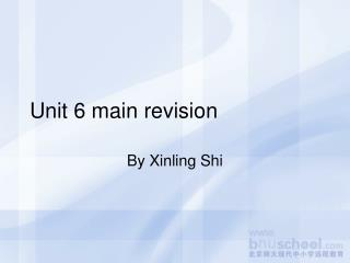 Unit 6 main revision