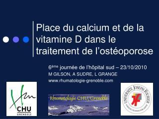 Place du calcium et de la vitamine D dans le traitement de l ost oporose
