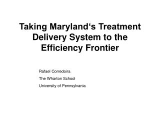 Taking Maryland s Treatment Delivery System to the Efficiency Frontier