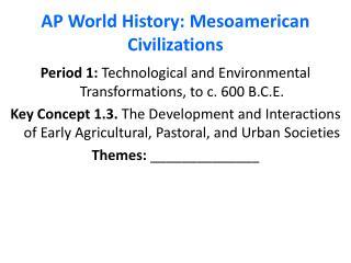 AP World History: Mesoamerican Civilizations
